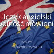 """Dofinansowany projekt """"Język angielski – wolność mówienia"""" –edycja VII"""