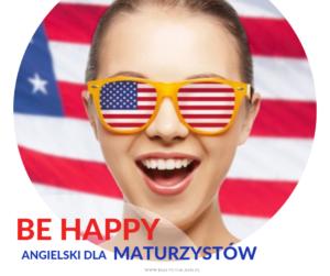 """""""Be happy – język angielski dla maturzystów"""""""